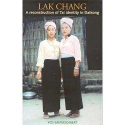 Lak Chang, A Reconstruction of Thai Identity in Daikong by Yos Santasombat, 9781740760089.