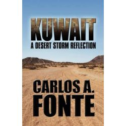 Kuwait, A Desert Storm Reflection by Carlos A Fonte, 9781451282917.