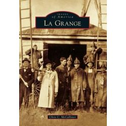 La Grange by Chris C McCallister, 9781467120302.