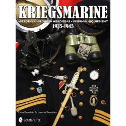 Kriegsmarine 1935-1945, History, Uniforms, Headgear, Insignia, Equipment by Enzo Berrafato, 9780764342745.