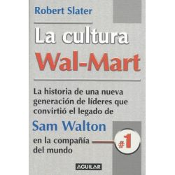 La Cultura Wal-Mart (the Wal-Mart Culture) by Robert Slater, 9789681913267.