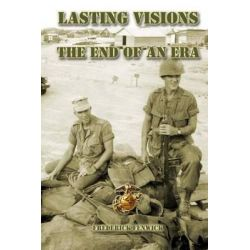 Lasting Visions III, The End of an Era by Frederick Fenwick, 9781477651971.