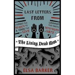 Last Letters from the Living Dead Man by Elsa Barker, 9781907355875.