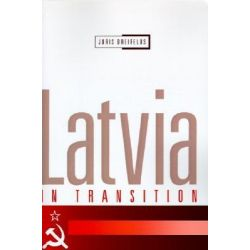 Latvia in Transition by Juris Dreifelds, 9780521555371.