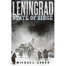 Leningrad, State of Siege by Michael Jones, 9780719569227.