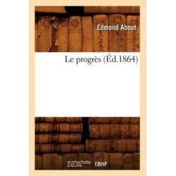 Le Progres (Ed.1864) by Edmond About, 9782012689305.