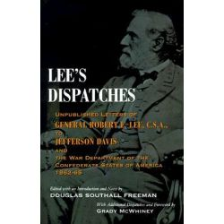 Lee's Dispatches, Unpublished Letters of General Robert E.Lee, C.S.A., to Jefferson Davis by Robert E. Lee, 9780807119570.