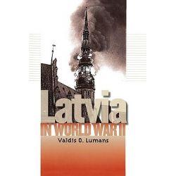 Latvia in World War II by Valdis O. Lumans, 9780823226276.