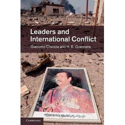 Leaders and International Conflict by Giacomo Chiozza, 9781107660731.