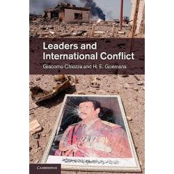 Leaders and International Conflict by Giacomo Chiozza, 9781107011724.
