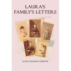 Laura's Family's Letters by Alice Coleman Griffin, 9781461128731.