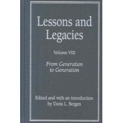 Lessons and Legacies, From Generation to Generation v. 8 by Doris L. Bergen, 9780810125339.