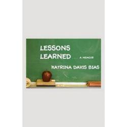 Lessons Learned by Katrina Davis Bias, 9781619337053.