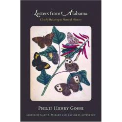 Letters from Alabama, Chiefly Relating to Natural History by Philip Gosse, 9780817317898.