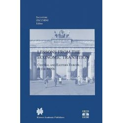 Lessons from the Economic Transition, Central and Eastern Europe in the 1990s by Salvatore Zecchini, 9780792398578.