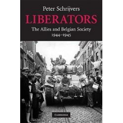 Liberators, The Allies and Belgian Society, 1944-1945 by Peter Schrijvers, 9780521735575.
