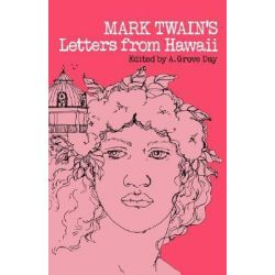 Letters from Hawaii, Letters from Hawaii by Mark Twain, 9780824802882.
