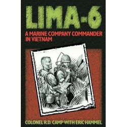 LIMA-6, A Marine Company Commander in Vietnam by Col R.D. Camp, 9780935553369.