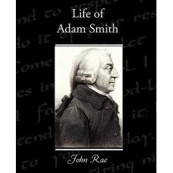 Life of Adam Smith by John Rae, 9781438531793.