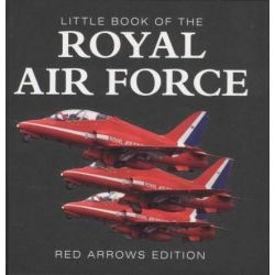 Little Book of the RAF, Red Arrows Edition by Liam McCann, 9781909040069.