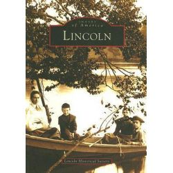 Lincoln by Lincoln Historical Society, 9780738511467.