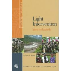 Light Intervention, Lessons from Bougainville by Anthony J Regan, 9781601270610.