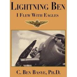 Lightning Ben by Charles Benjamin Basye, 9781936688241.