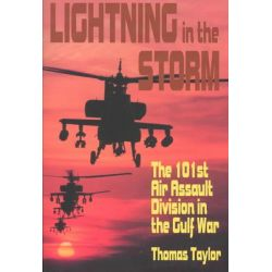 Lightning in the Storm, The 101st Air Assault Division in the Gulf War by Thomas Taylor, 9780781810173.