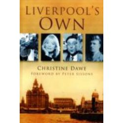 Liverpool's Own by Christine Dawe, 9780750950497.