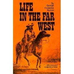 Life in the Far West by George Frederick Ruxton, 9780806115344.