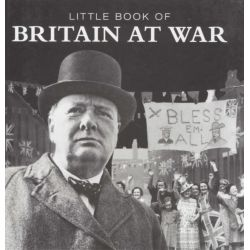 Little Book of Britain at War by Pat Morgan, 9781909217140.
