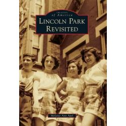 Lincoln Park Revisited by Melanie Ann Apel, 9780738594460.