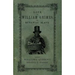 Life of William Grimes, the Runaway Slave by William L. Andrews, 9780195343328.