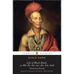 Life of Black Hawk, or Ma-Ka-Tai-Me-She-Kia-Kiak by Hawk Black, 9780143105398.
