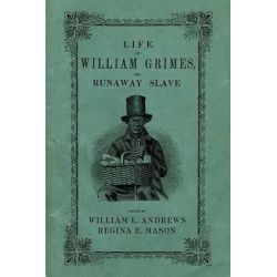 Life of William Grimes, the Runaway Slave by William L. Andrews, 9780195343311.