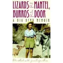 Lizards on the Mantel, Burros at the Door, A Big Bend Memoir by Etta Koch, 9780292743397.