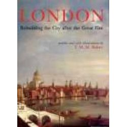 London, Rebuilding the City After the Great Fire by Timothy Baker, 9781860771132.