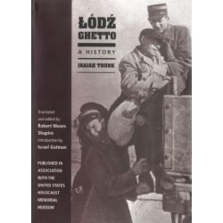 Lodz Ghetto, A History by Isaiah Trunk, 9780253219930.