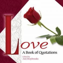 Love, A Book of Quotations by Ann Braybrooks, 9780486481319.
