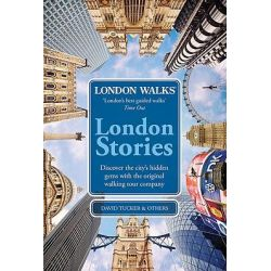 London Walks - London Stories, London Stories by David Tucker, 9780753515051.
