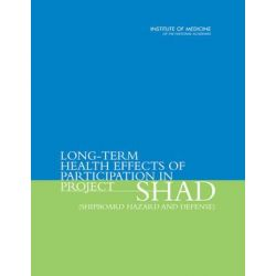 Long-Term Health Effects of Participation in Project SHAD (Shipboard Hazard and Defense) by William F. Page, 9780309102100.