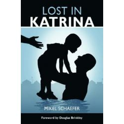 Lost in Katrina by Mikel Schaefer, 9781589805118.