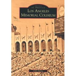 Los Angeles Memorial Coliseum by Chris Epting, 9780738520650.