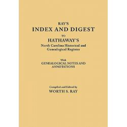 """Lost Tribes of North Carolina, Index and Digest to Hathaway's """"North Carolina Historical and Genealogical Register"""" by Worth S Ray, 9780806304793."""
