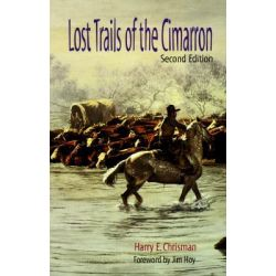 Lost Trails of the Cimarron by Harry E. Chrisman, 9780806130170.