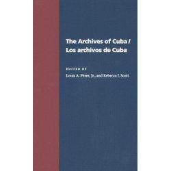 Los Archivos de Cuba / The Archives of Cuba by Louis A. Perez, 9780822941958.