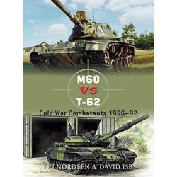M60 Vs. T-62, Cold War Combatants 1956-92 by Lon O. Nordeen, 9781846036941.