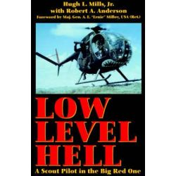 Low Level Hell, a Scout Pilot in the Big Red One by Hugh L. Mills, 9780891417194.