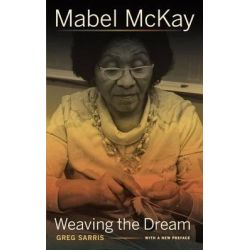 Mabel McKay, Weaving the Dream by Greg Sarris, 9780520275881.