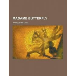 Madame Butterfly by John Luther Long, 9781230429311.